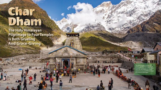Char Dham: The Holy Himalayan Pilgrimage to Four Temples is Both Grueling and Grace-Giving